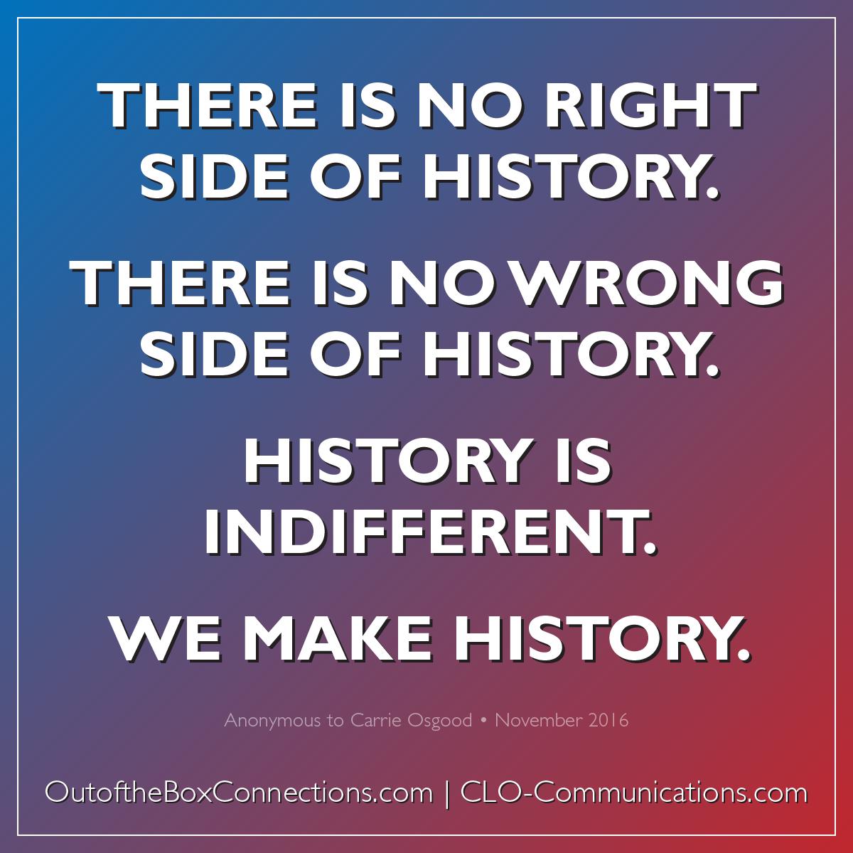 We make history.